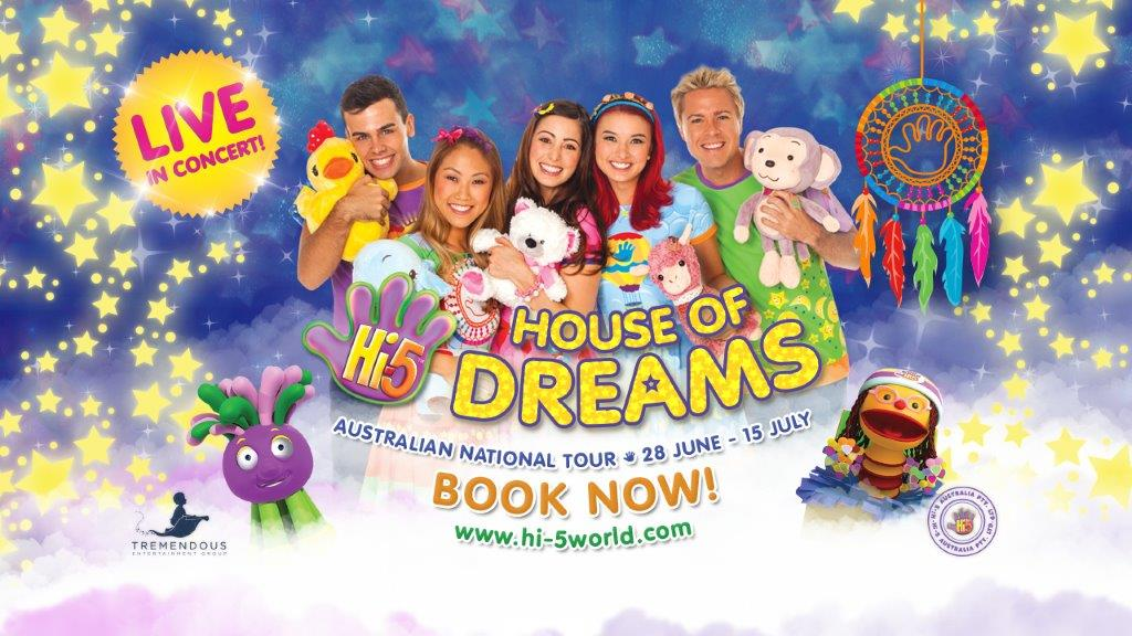 Hi-5 Presents House of Dreams Australian Tour