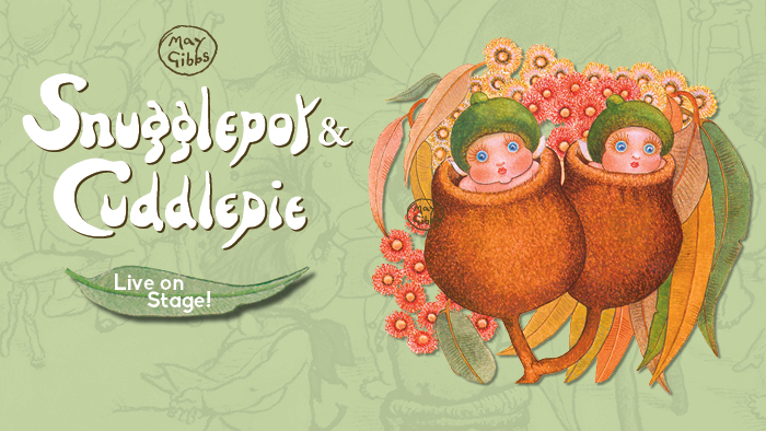 Snugglepot and Cuddlepie live show at the Opera House