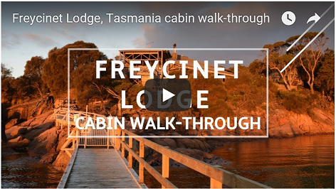 Go to the Freycinet Lodge accommodaton walk-through video